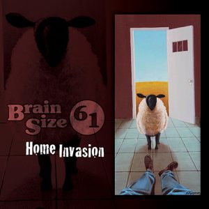 brain size 61 home invasion album